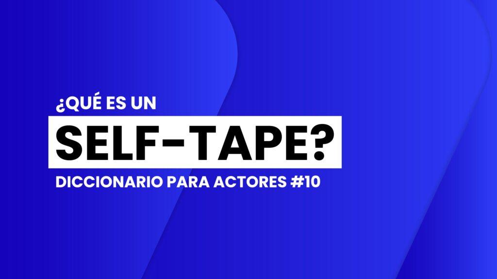 diccionario-para-actores-que-es-un-self-tape