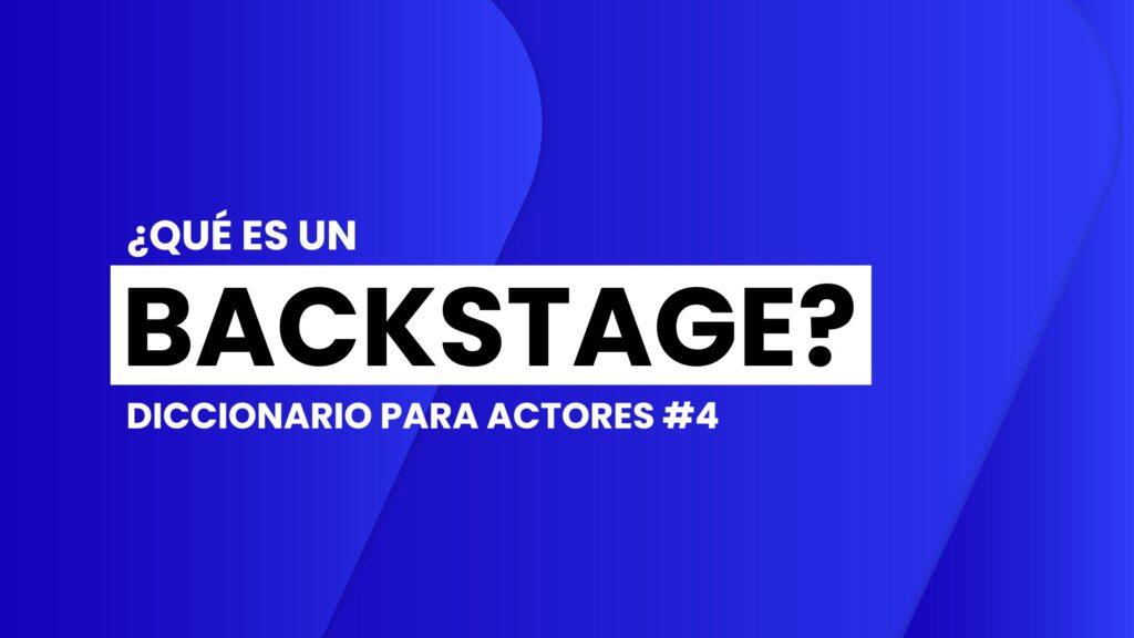 diccionario-para-actores-que-es-un-backstage