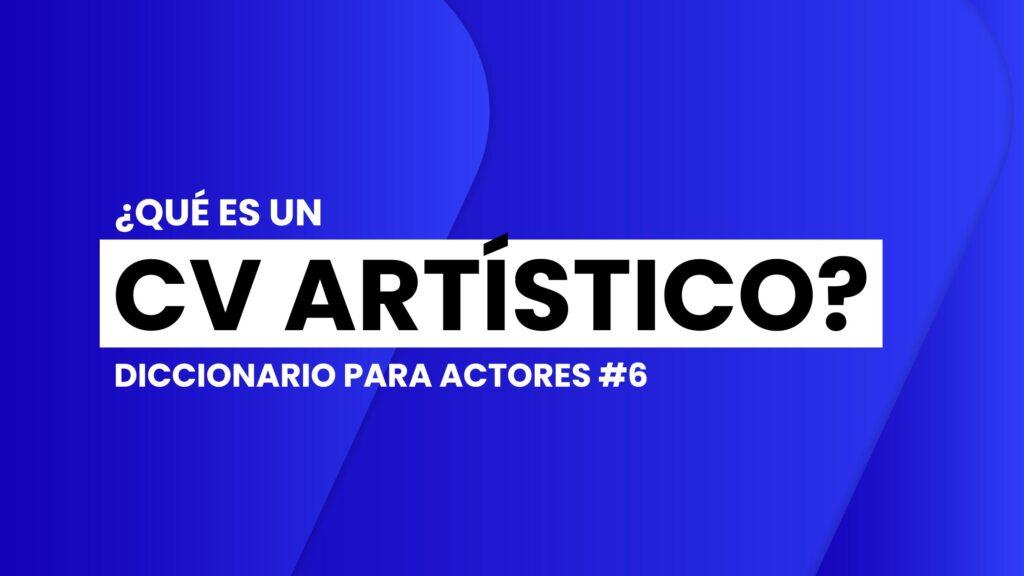 diccionario-para-actores-que-es-y-como-hacer-un-cv-artistico
