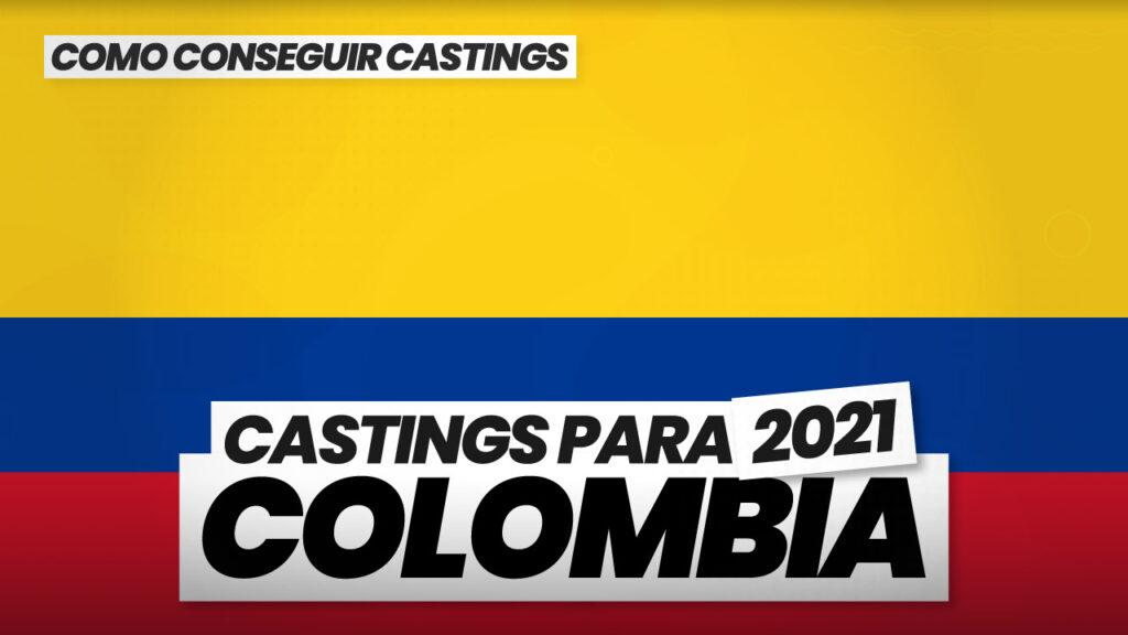 como conseguir castings en colombia 2021
