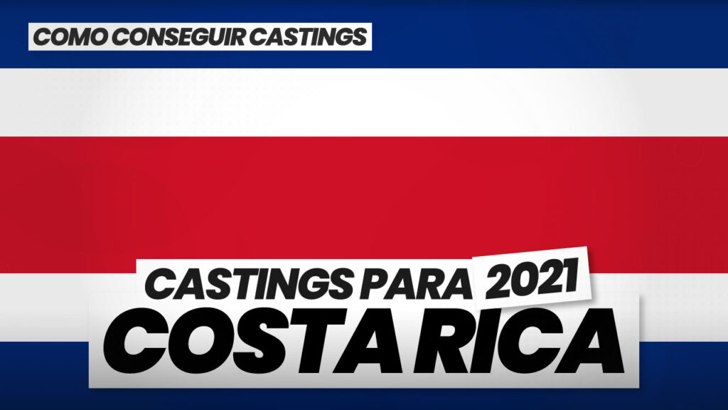 como conseguir castings en costa rica 2021