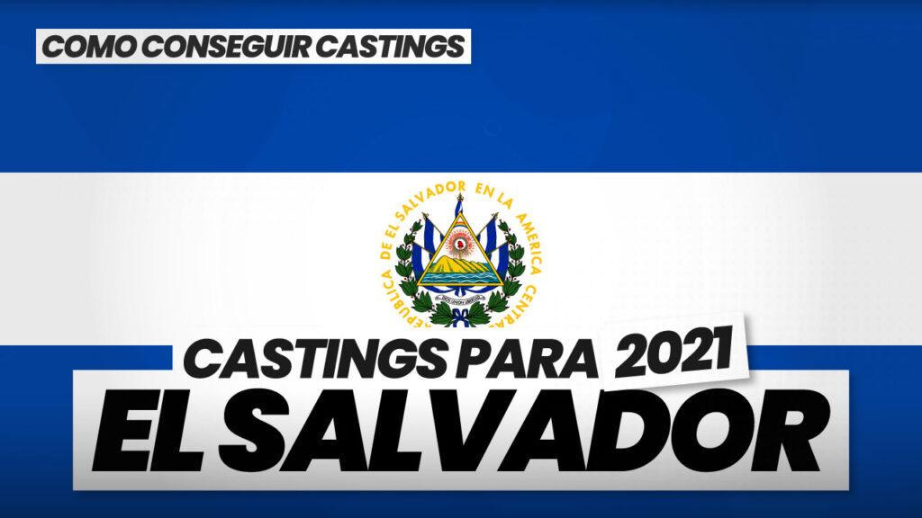como conseguir castings en el salvador 2021