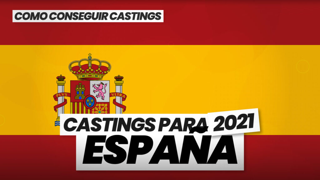como conseguir castings en españa 2021