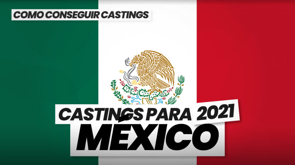 como conseguir castings en mexico 2021