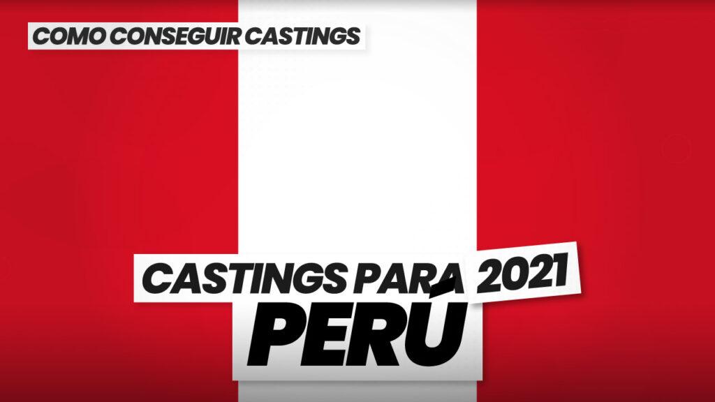 como conseguir castings en peru 2021