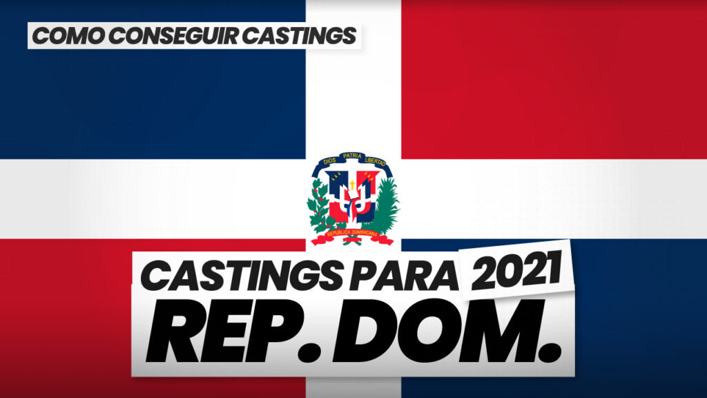 como conseguir castings en republica dominicana 2021