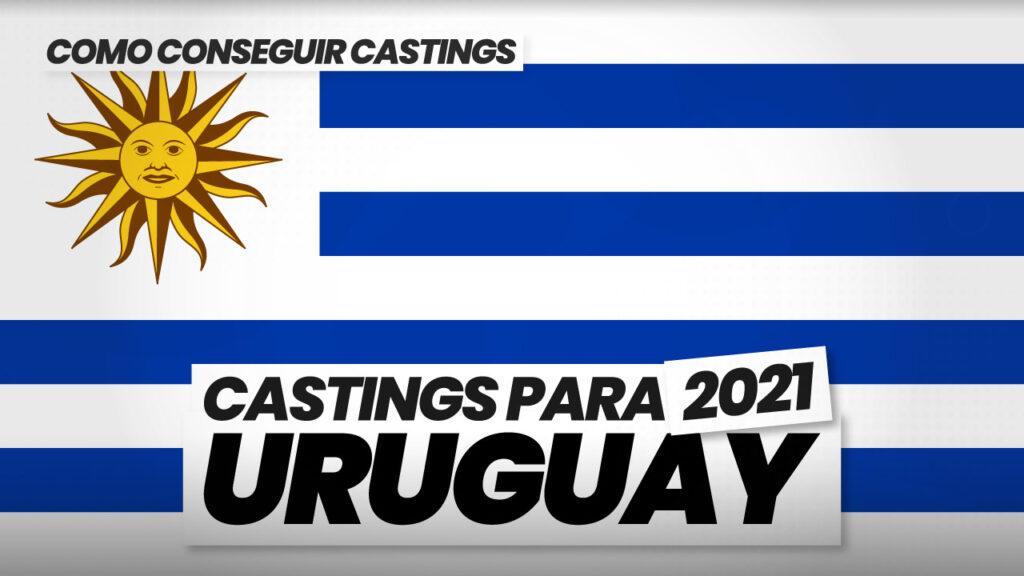 como conseguir castings en uruguay 2021