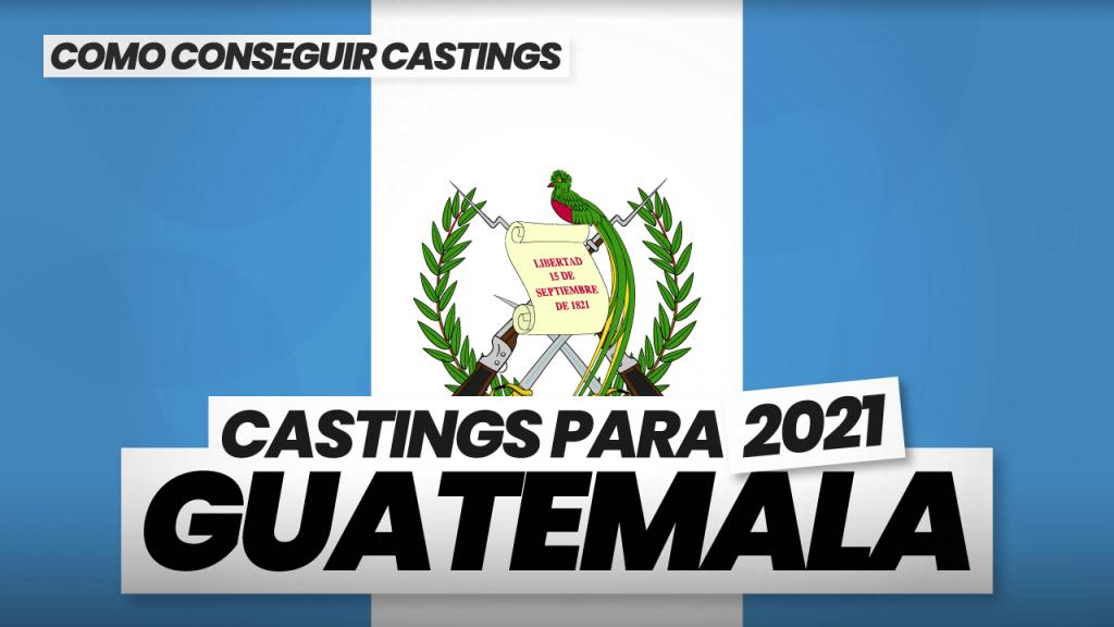 como conseguir castings en guatemala