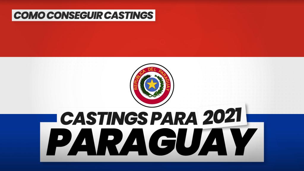 como conseguir castings en paraguay